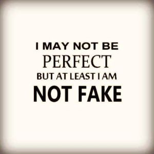 not perfect not fake